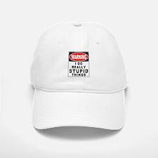 Stupid Things Baseball Baseball Cap