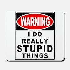 Stupid Things Mousepad