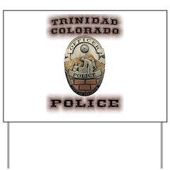 Trinidad Colorado Police Yard Sign