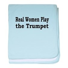 Real Women Play Trumpet baby blanket