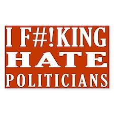 I Hate Politicians sticker