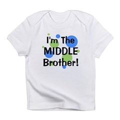 I'm The Middle Brother! Infant T-Shirt