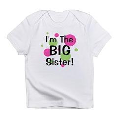 I'm The Big Sister! Infant T-Shirt