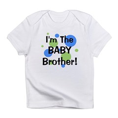 I'm The Baby Brother! Infant T-Shirt