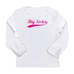 Big Sister Long Sleeve Infant T-Shirt