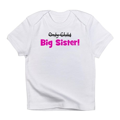 Big Sister (Only Child) Infant T-Shirt