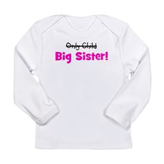 Big Sister (Only Child) Long Sleeve Infant T-Shirt