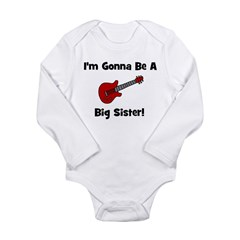 Gonna Be A Big Sister (guitar Long Sleeve Infant B