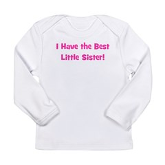 I Have The Best Little Sister Long Sleeve Infant T