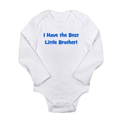 I Have The Best Little Brothe Long Sleeve Infant B