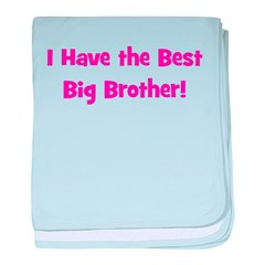 I Have the Best Big Brother - baby blanket