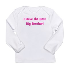 I Have the Best Big Brother - Long Sleeve Infant T