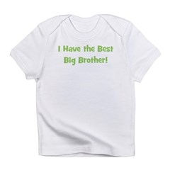 I Have The Best Big Brother - Infant T-Shirt