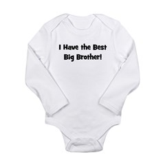 I Have The Best Big Brother! Long Sleeve Infant Bo