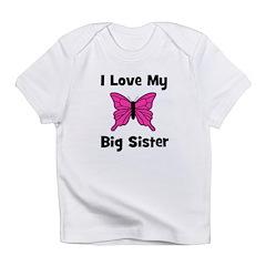 Love My Big Sister Infant T-Shirt