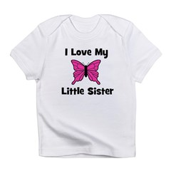 Love My Little Sister (butter Infant T-Shirt