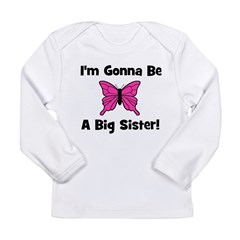 Gonna Be Big Sister (butterfl Long Sleeve Infant T