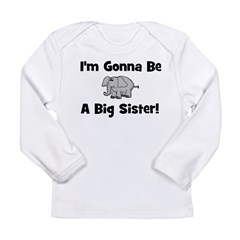 Gonna Be Big Sister (elephant Long Sleeve Infant T