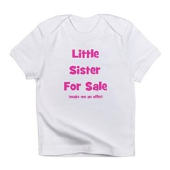 Little Sister For Sale Infant T-Shirt