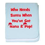 Who Needs Santa Nana & Pop baby blanket