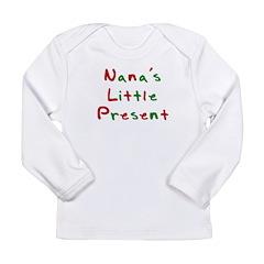 Nana's Little Present Long Sleeve Infant T-Shirt