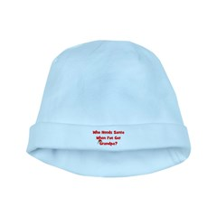 Who Needs Santa - hat Grandpa baby hat