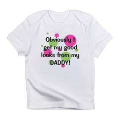 Good Looks from Daddy Infant T-Shirt