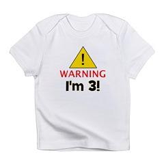 Warning I'm 3 Infant T-Shirt