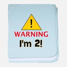 Warning I'm 2 baby blanket