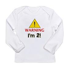 Warning I'm 2 Long Sleeve Infant T-Shirt