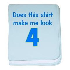 Shirt Make Me Look 4 baby blanket