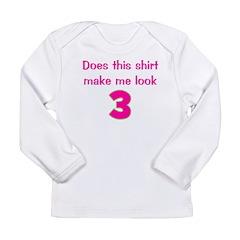 Shirt Make Me Look 3 Long Sleeve Infant T-Shirt