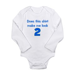 Shirt Make Me Look 2 Long Sleeve Infant Bodysuit