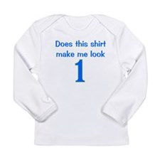 Shirt Make Me Look 1 Long Sleeve Infant T-Shirt