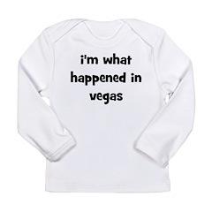 I'm What Happened In Vegas Long Sleeve Infant T-Sh