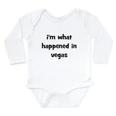 I'm What Happened In Vegas Long Sleeve Infant Body