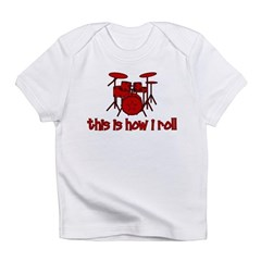This Is How I Roll DRUMS Infant T-Shirt