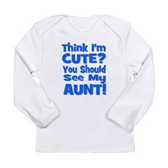 Think I'm Cute? Aunt Blue Long Sleeve Infant T-Shi
