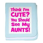 Think I'm Cute? AuntS (Plural baby blanket