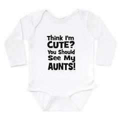 Think I'm Cute? Aunts (Plural Long Sleeve Infant B