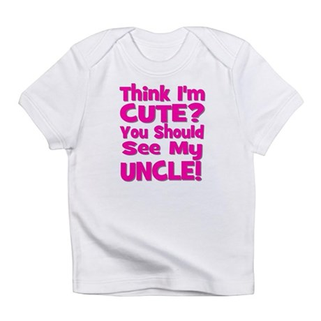 Think I'm Cute? Uncle Pink Infant T-Shirt
