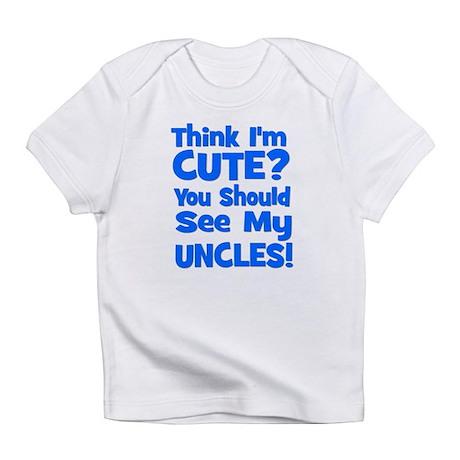 Think I'm Cute? UncleS (Plura Infant T-Shirt