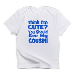 Think I'm Cute? Cousin - Blue Infant T-Shirt