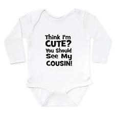 Think I'm Cute? Cousin - Blac Long Sleeve Infant B
