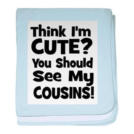 Think I'm Cute? CousinS (Plur baby blanket