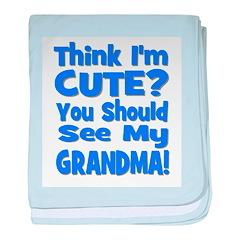 Think I'm Cute? Grandma Blue baby blanket