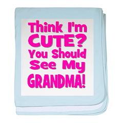 Think I'm Cute? Grandma Pink baby blanket