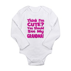 Think I'm Cute? Grandma Pink Long Sleeve Infant Bo