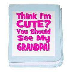 Think I'm Cute? Grandpa Pink baby blanket
