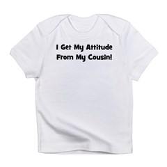 Attitude From Cousin - Black Infant T-Shirt